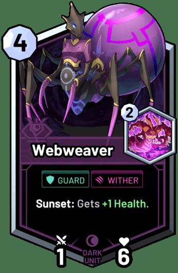 Webweaver - Sunset: Gets +1 Health.