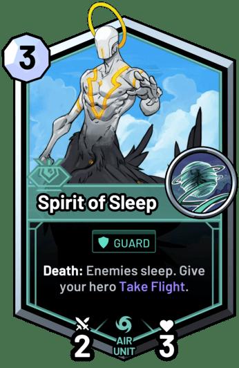 Spirit of Sleep - Death: Enemies sleep. Give your hero Take Flight.