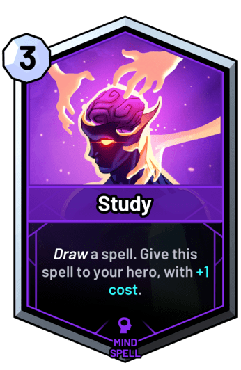 Study - Draw a spell. Give this spell to your hero, with +1 cost.