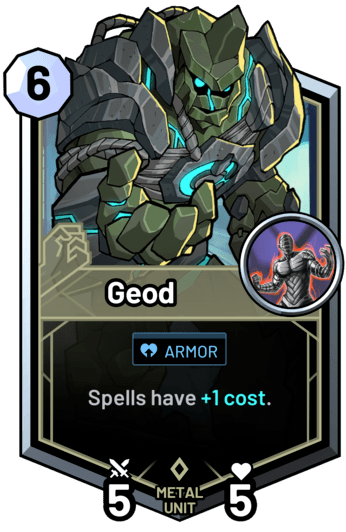 Geod - Spells have +1 cost.
