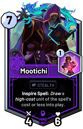 Mootichi - Inspire Spell: Draw a high-cost unit of the spell's cost or less into play.