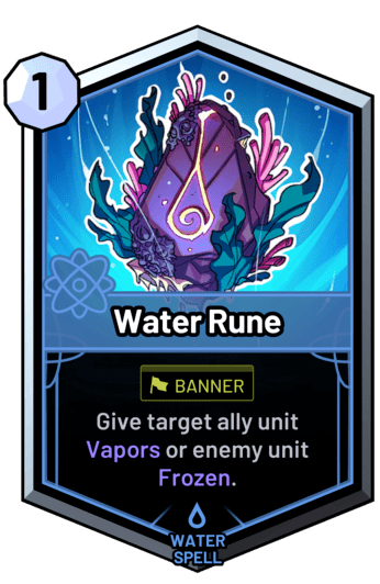 Water Rune - Give target ally unit Vapors or enemy unit Frozen.