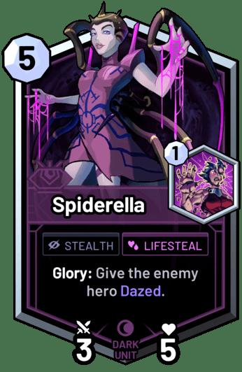 Spiderella - Glory: Give the enemy hero Dazed.