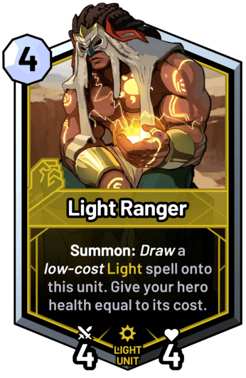 Light Ranger - Summon: Draw a low-cost light spell onto this unit. Give your hero health equal to its cost.