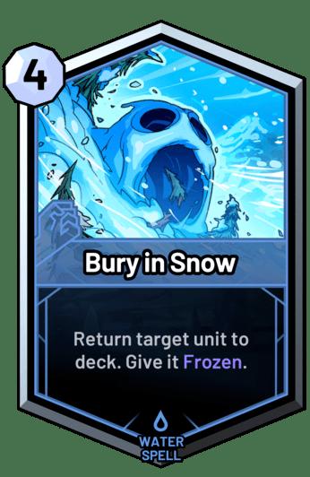 Bury in Snow - Return target unit to deck. Give it Frozen.
