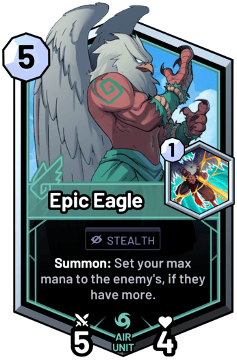 Epic Eagle - Summon: Set your max mana to the enemy's, if they have more.