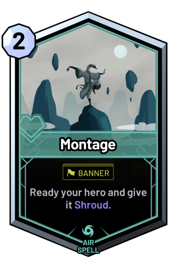 Montage - Ready your hero and give it Shroud.