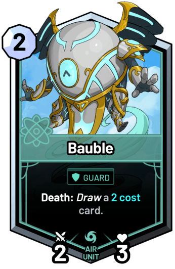 Bauble - Death: Draw a 2 cost card.