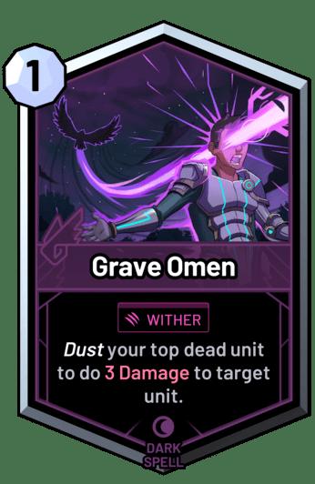 Grave Omen - Dust your top dead unit to do 3 Damage to target unit.