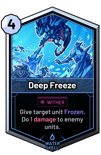 Deep Freeze - Give target unit Frozen. Do 1 damage to enemy units.