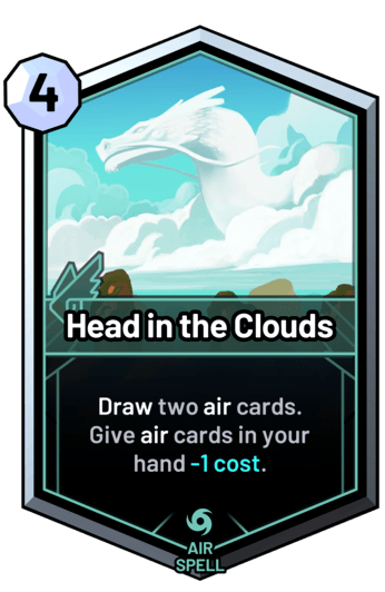Head in the Clouds - Draw two air cards. Give air cards in your hand -1 cost.