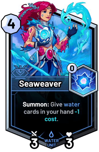 Seaweaver - Summon: Give water cards in your hand -1 cost.