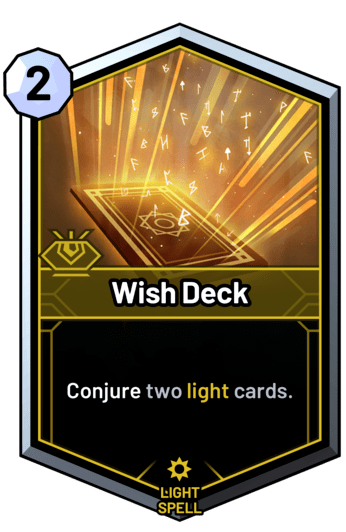 Wish Deck - Conjure two light cards.