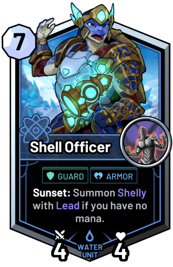 Shell Officer - Sunset: Summon Shelly with Lead if you have no mana.