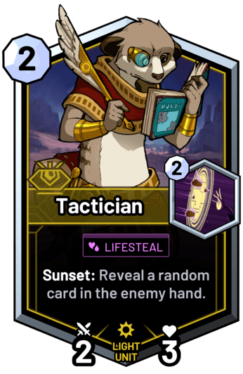 Tactician - Sunset: Reveal a random card in the enemy hand.