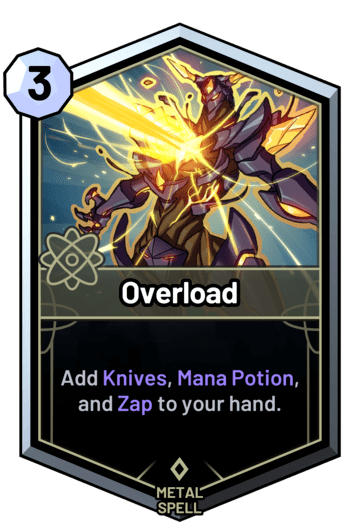Overload - Add Knives, Mana Potion, and Zap to your hand.