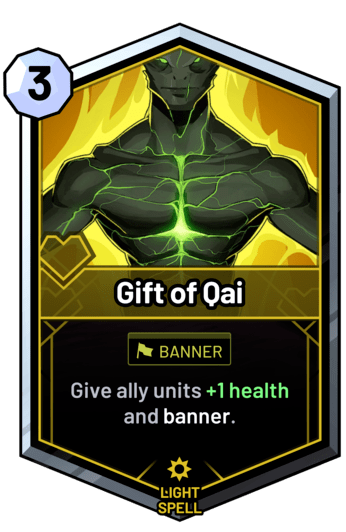 Gift of Qai - Give ally units +1 health and banner.