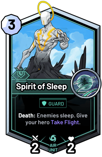 Spirit of Sleep - Death: Enemies sleep. Give your hero Take Flight.