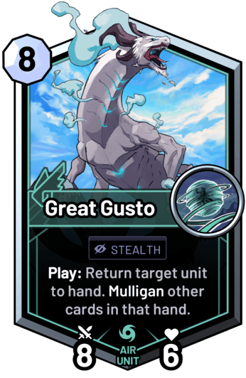 Great Gusto - Play: Return target unit to hand. Mulligan other cards in that hand.