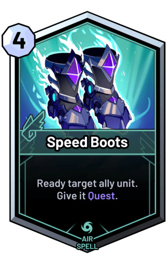 Speed Boots - Ready target ally unit. Give it Quest.