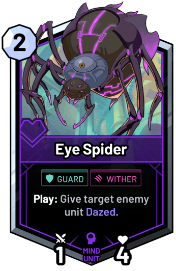 Eye Spider - Play: Give target enemy unit Dazed.