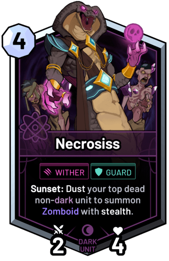 Necrosiss - Sunset: Dust your top dead non-dark unit to summon Zomboid with stealth.
