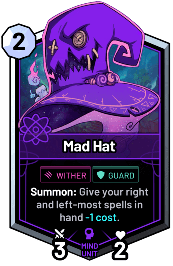 Mad Hat - Summon: Give your right and left-most spells in hand -1 cost.