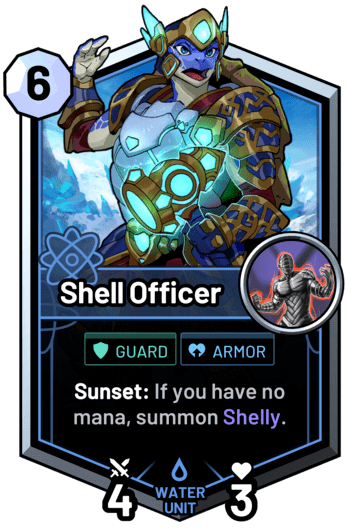 Shell Officer - Sunset: If you have no mana, summon Shelly.