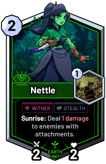 Nettle - Sunrise: Deal 1 damage to enemies with attachments.