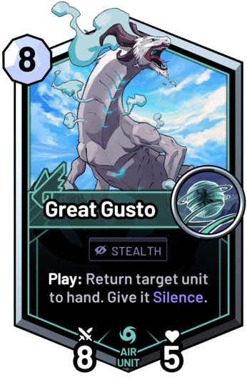 Great Gusto - Play: Return target unit to hand. Give it Silence.