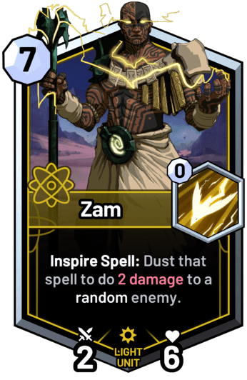 Zam - Inspire Spell: Dust that spell to do 2 damage to a random enemy.