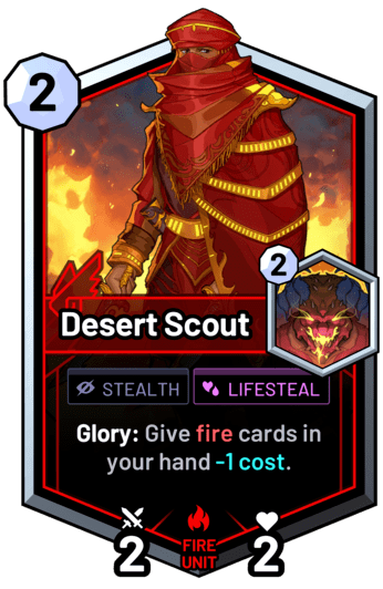 Desert Scout -  Glory: Give fire cards in your hand -1 cost.