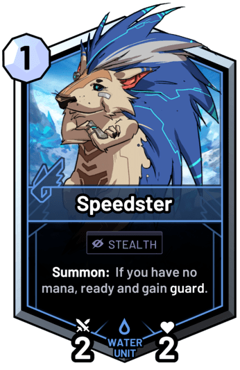 Speedster - Summon:  If you have no mana, ready and gain guard.