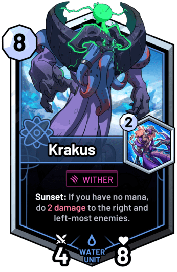Krakus - Sunset: If you have no mana, do 2 damage to the right and left-most enemies.