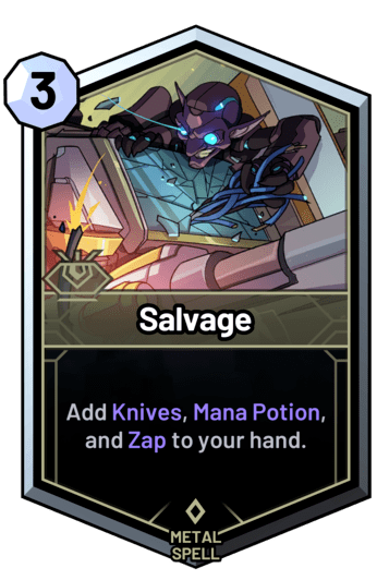 Salvage - Add Knives, Mana Potion, and Zap to your hand.