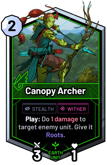 Canopy Archer - Play: Do 1 damage to target enemy unit. Give it Roots.
