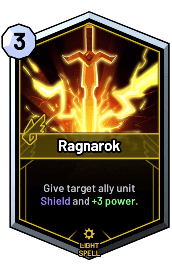 Ragnarok - Give target ally unit Shield and +3 power.