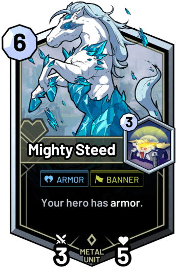 Mighty Steed - Your hero has armor.