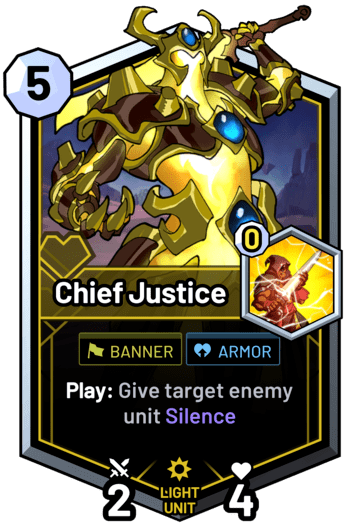 Chief Justice - Play: Give target enemy unit Silence