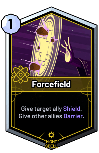 Forcefield - Give target ally Shield. Give other allies Barrier.