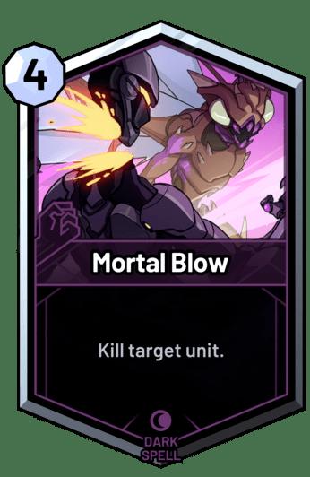 Mortal Blow - Kill target unit.