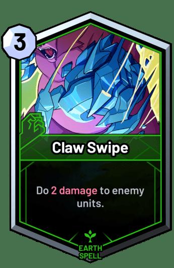 Claw Swipe - Do 2 damage to enemy units.
