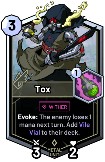 Tox - Evoke: The enemy loses 1 mana next turn. Add Vile Vial to their deck.