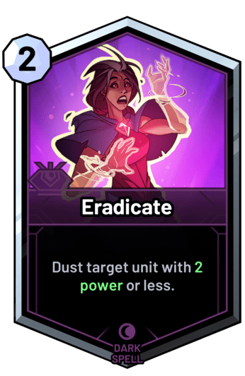 Eradicate - Dust target unit with 2 power or less.