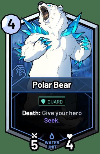 Polar Bear - Death: Give your hero Seek.