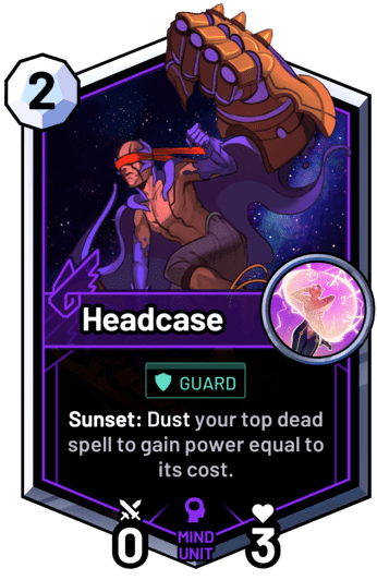 Headcase - Sunset: Dust your top dead spell to gain power equal to its cost.