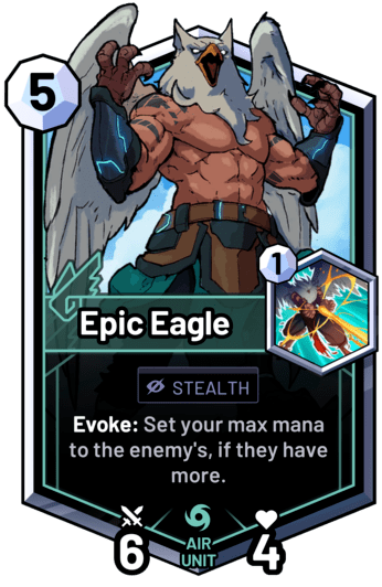 Epic Eagle - Evoke: Set your max mana to the enemy's, if they have more.