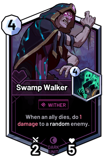 Swamp Walker - When an ally dies, do 1 damage to a random enemy.