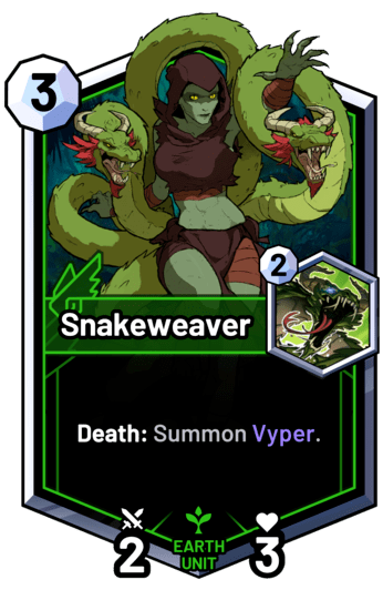 Snakeweaver - Death: Summon Vyper.