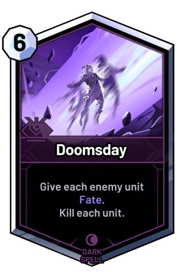 Doomsday - Give each enemy unit Fate. Kill each unit.